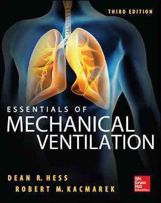 Essentials of Mechanical Ventilation By Hess, Dean R./ Kacmarek, Robert M.