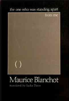 The One Who Was Standing Apart from Me By Blanchot, Maurice