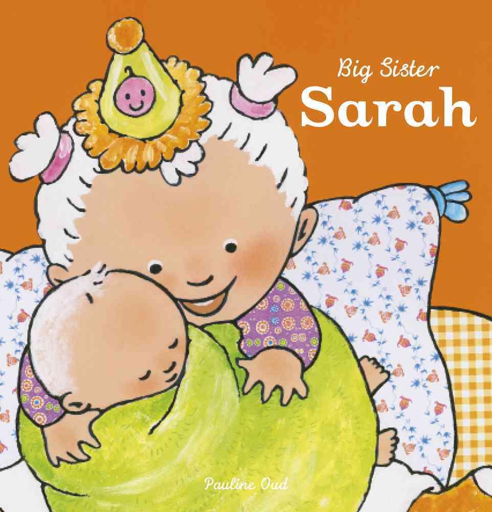 Big Sister Sarah By Oud, Pauline/ Oud, Pauline (ILT)
