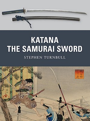 Katana: The Samurai Sword By Turnbull, Stephen